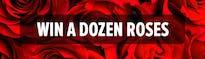 Win a Dozen Roses